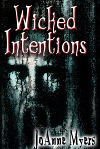 JoAnne Myers, Wicked Intentions, Paranormal Fiction, Anthology